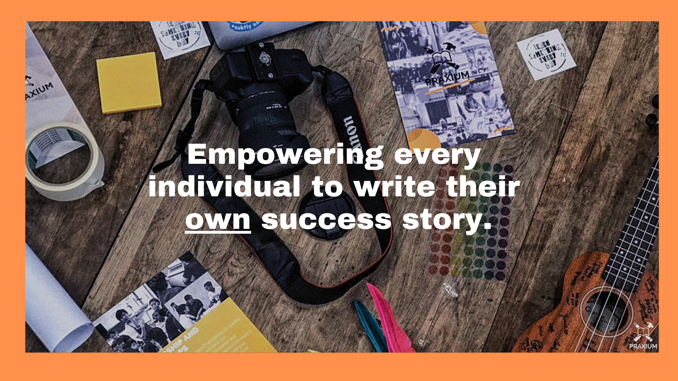 empowering every individual to write their own success story. (1)